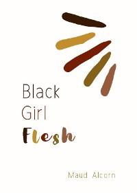 Cover Black Girl Flesh