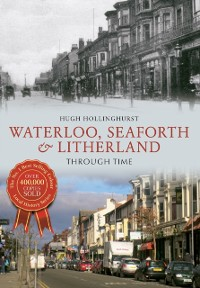 Cover Waterloo, Seaforth & Litherland Through Time