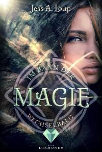 Cover Im Bann der Magie. Wechselbalg (Band 1)