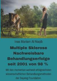 Cover Multiple Sklerose - Nachweisbare Behandlungserfolge seit 2001 von 98 %