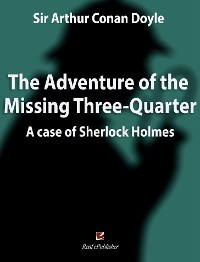 Cover The Adventure of the Missing Three-Quarter