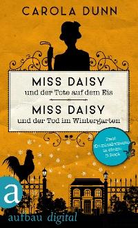 Cover Miss Daisy und der Tote auf dem Eis & Miss Daisy und der Tod im Wintergarten