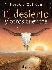 Cover El desierto y otros cuentos