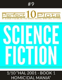 "Cover Perfect 10 Science Fiction Plots #9-1 ""HAL 2001 - BOOK 1 HOMICIDAL MANIA"""