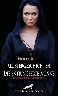 Cover Klostergeschichten: Die entjungferte Nonne   Erotische Geschichte