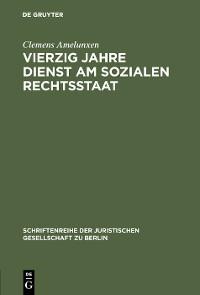 Cover Vierzig Jahre Dienst am sozialen Rechtsstaat