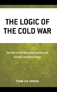 Cover The Logic of the Cold War