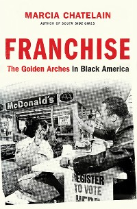 Cover Franchise: The Golden Arches in Black America