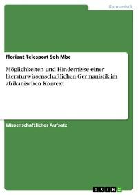 Cover Möglichkeiten und Hindernisse einer literaturwissenschaftlichen Germanistik im afrikanischen Kontext