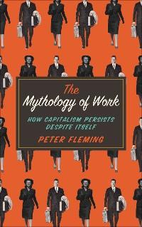 Cover The Mythology of Work