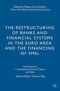 Cover The Restructuring of Banks and Financial Systems in the Euro Area and the Financing of SMEs