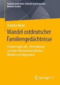Cover Wandel ostdeutscher Familiengedächtnisse