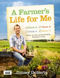 Cover Farmer's Life for Me: How to live sustainably, Jimmy's way