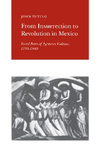 Cover From Insurrection to Revolution in Mexico