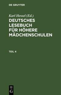 Cover Deutsches Lesebuch für höhere Mädchenschulen. Teil 4