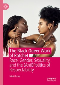 Cover The Black Queer Work of Ratchet