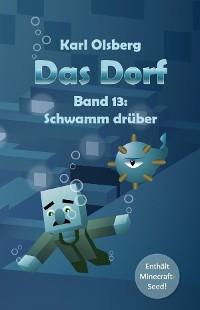 Cover Das Dorf Band 13: Schwamm drüber