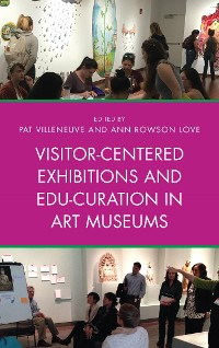 Cover Visitor-Centered Exhibitions and Edu-Curation in Art Museums