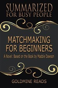 Cover Matchmaking for Beginners - Summarized for Busy People