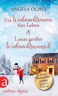 Cover Ein Weihnachtsmann fürs Leben & Luisas großer Weihnachtswunsch