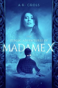 Cover The Heroic Adventures of Madame X