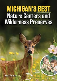 Cover Michigan's Best Nature Centers and Wilderness Preserves