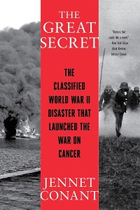 Cover The Great Secret: The Classified World War II Disaster that Launched the War on Cancer
