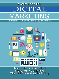 Cover Digital Marketing: The Essential Guide to Low-cost, Successful Content Marketing (How to Find the Right Role for You in the Digital Marketing Industry)