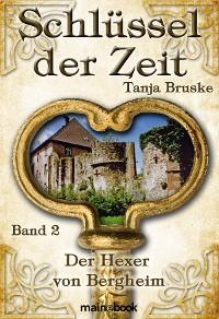 Cover Schlüssel der Zeit - Band 2: Der Hexer von Bergheim