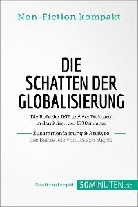 Cover Die Schatten der Globalisierung. Zusammenfassung & Analyse des Bestsellers von Joseph Stiglitz