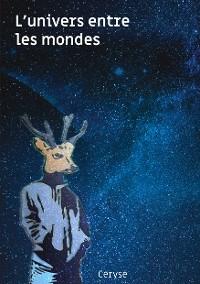 Cover L'univers entre les mondes