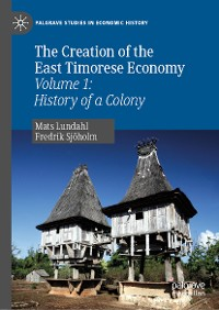 Cover The Creation of the East Timorese Economy
