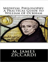 Cover Medieval Philosophy: A Practical Guide to William of Ockham