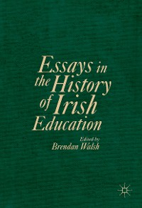 Cover Essays in the History of Irish Education