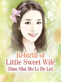 Cover Rebirth of Little Sweet Wife