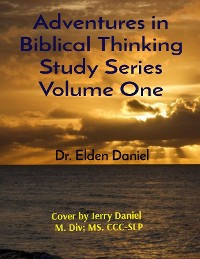 Cover Adventures in Biblical Thinking Study Series Volume One