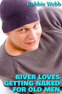 Cover River Loves Getting Naked For Old Men