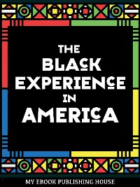 Cover The Black Experience in America (18th-20th Century)