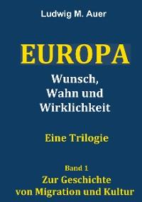 Cover Europa. Wunsch, Wahn und Wirklichkeit