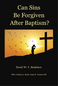Cover Can Sins Be Forgiven after Baptism?
