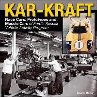 Cover Kar-Kraft: Race Cars, Prototypes and Muscle Cars of Ford's Special Vehicle Activity Program