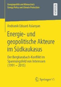 Cover Energie- und geopolitische Akteure im Südkaukasus