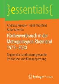 Cover Flächenverbrauch in der Metropolregion Rheinland 1975–2030