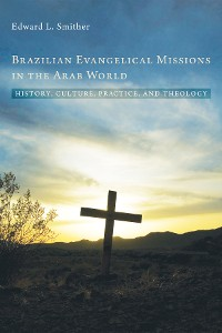 Cover Brazilian Evangelical Missions in the Arab World