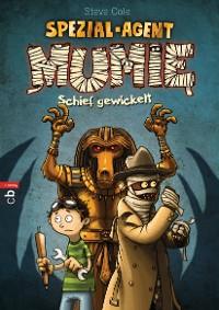 Cover Spezial-Agent Mumie - Schief gewickelt