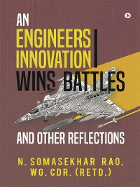 Cover An Engineers Innovation Wins Battles and Other Reflections