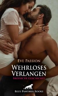 Cover Wehrloses Verlangen | Erotische Geschichte