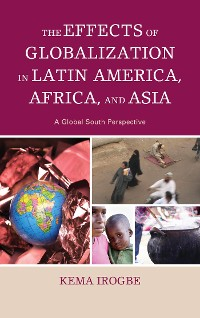 Cover The Effects of Globalization in Latin America, Africa, and Asia