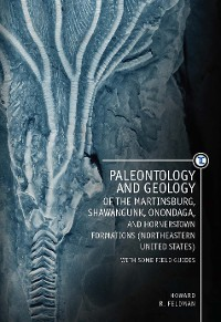 Cover Paleontology and Geology of the Martinsburg, Shawangunk, Onondaga, and Hornerstown Formations (Northeastern United States) with Some Field Guides