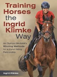 Cover Training Horses the Ingrid Klimke Way